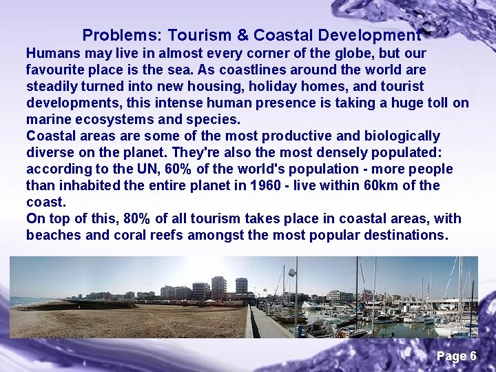Problems: Tourism & Coastal Development Humans may live in almost every corner of the