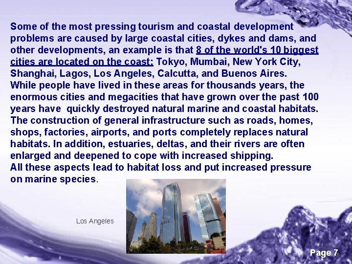 Some of the most pressing tourism and coastal development problems are caused by large