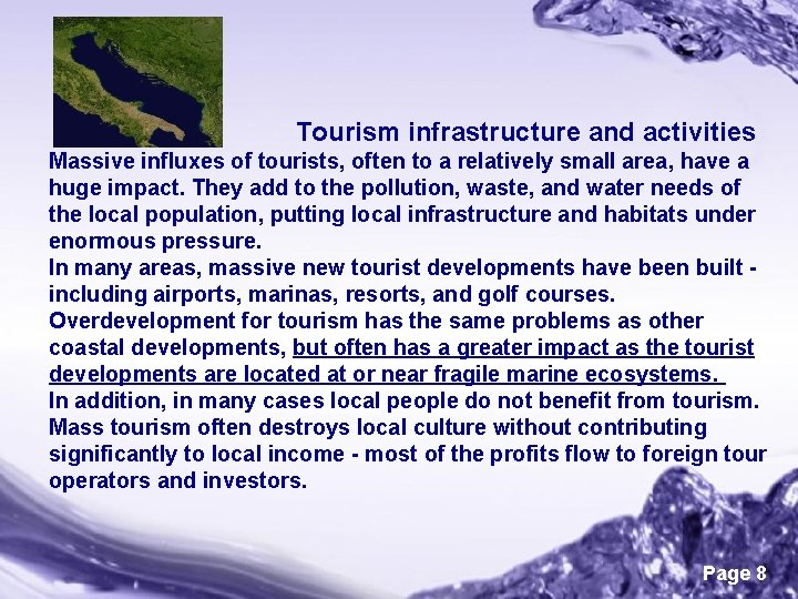Tourism infrastructure and activities Massive influxes of tourists, often to a relatively small