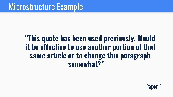 """Microstructure Example """"This quote has been used previously. Would it be effective to use"""