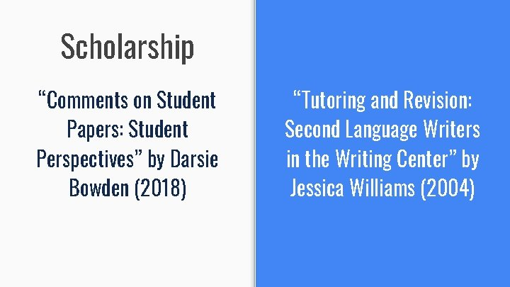 """Scholarship """"Comments on Student Papers: Student Perspectives"""" by Darsie Bowden (2018) """"Tutoring and Revision:"""