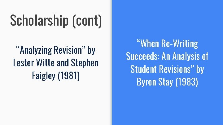 """Scholarship (cont) """"Analyzing Revision"""" by Lester Witte and Stephen Faigley (1981) """"When Re-Writing Succeeds:"""