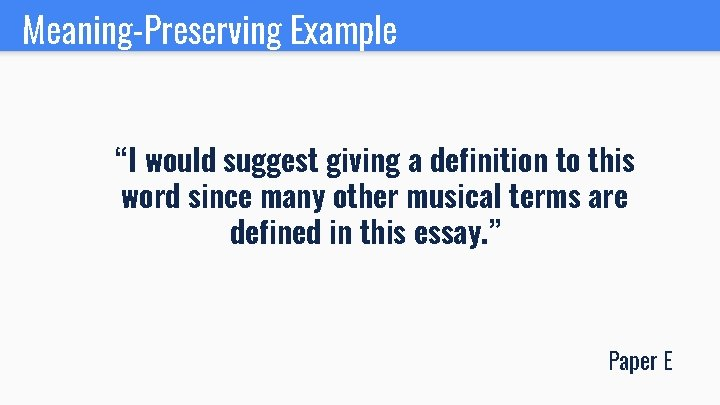 """Meaning-Preserving Example """"I would suggest giving a definition to this word since many other"""