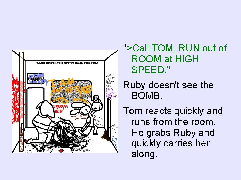 """>Call TOM, RUN out of ROOM at HIGH SPEED. "" Ruby doesn't see the"