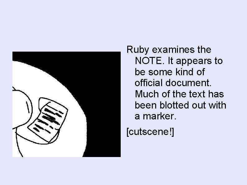 Ruby examines the NOTE. It appears to be some kind of official document. Much