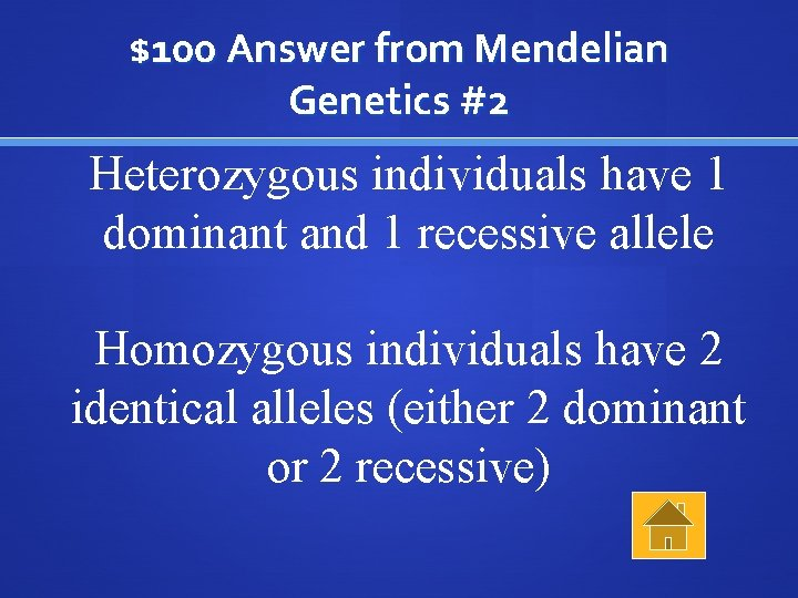 $100 Answer from Mendelian Genetics #2 Heterozygous individuals have 1 dominant and 1 recessive
