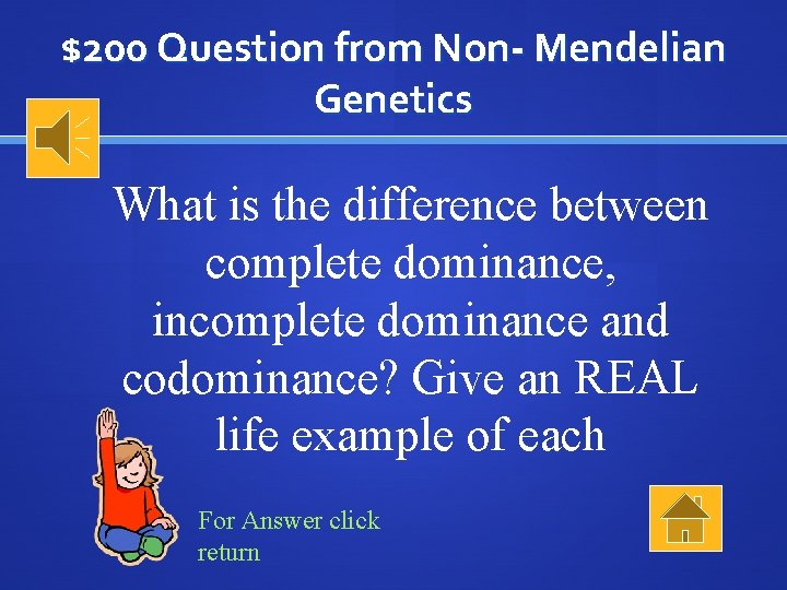 $200 Question from Non- Mendelian Genetics What is the difference between complete dominance, incomplete