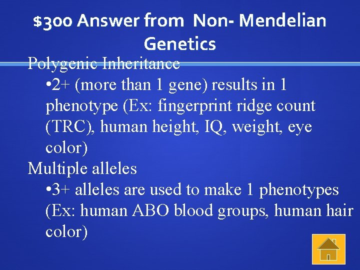 $300 Answer from Non- Mendelian Genetics Polygenic Inheritance • 2+ (more than 1 gene)