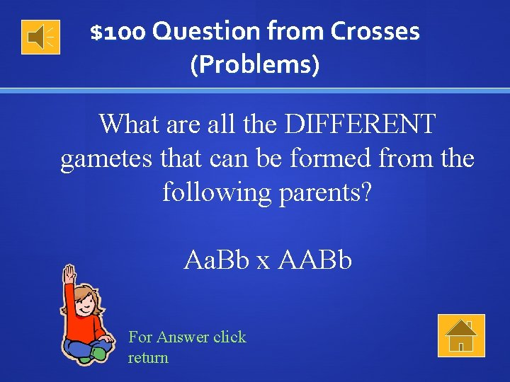 $100 Question from Crosses (Problems) What are all the DIFFERENT gametes that can be