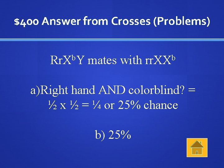 $400 Answer from Crosses (Problems) Rr. Xb. Y mates with rr. XXb a)Right hand