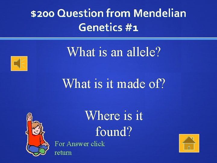 $200 Question from Mendelian Genetics #1 What is an allele? What is it made
