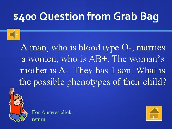 $400 Question from Grab Bag A man, who is blood type O-, marries a