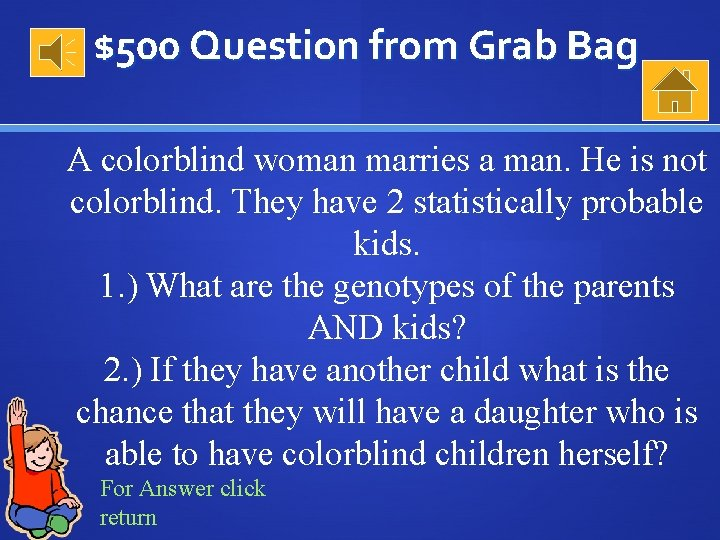 $500 Question from Grab Bag A colorblind woman marries a man. He is not
