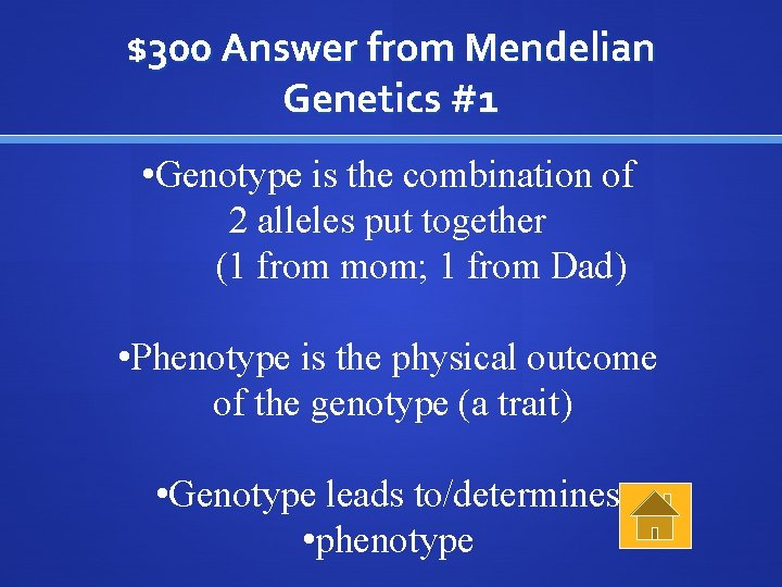 $300 Answer from Mendelian Genetics #1 • Genotype is the combination of 2 alleles