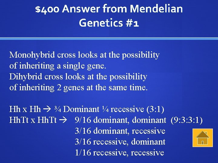 $400 Answer from Mendelian Genetics #1 Monohybrid cross looks at the possibility of inheriting