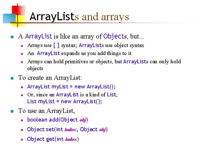 Array. Lists and arrays n A Array. List is like an array of Objects,