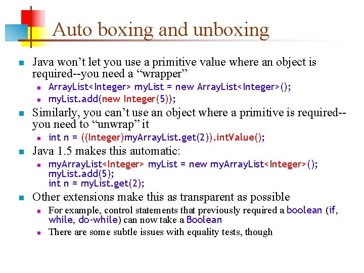Auto boxing and unboxing n Java won't let you use a primitive value where