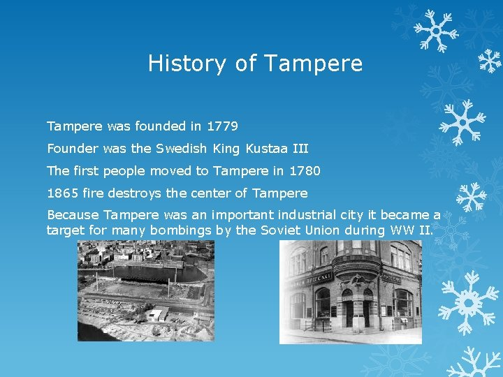 History of Tampere was founded in 1779 Founder was the Swedish King Kustaa III