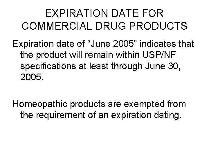 """EXPIRATION DATE FOR COMMERCIAL DRUG PRODUCTS Expiration date of """"June 2005"""" indicates that the"""