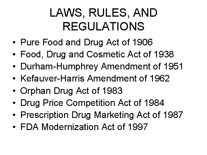 LAWS, RULES, AND REGULATIONS • • Pure Food and Drug Act of 1906 Food,