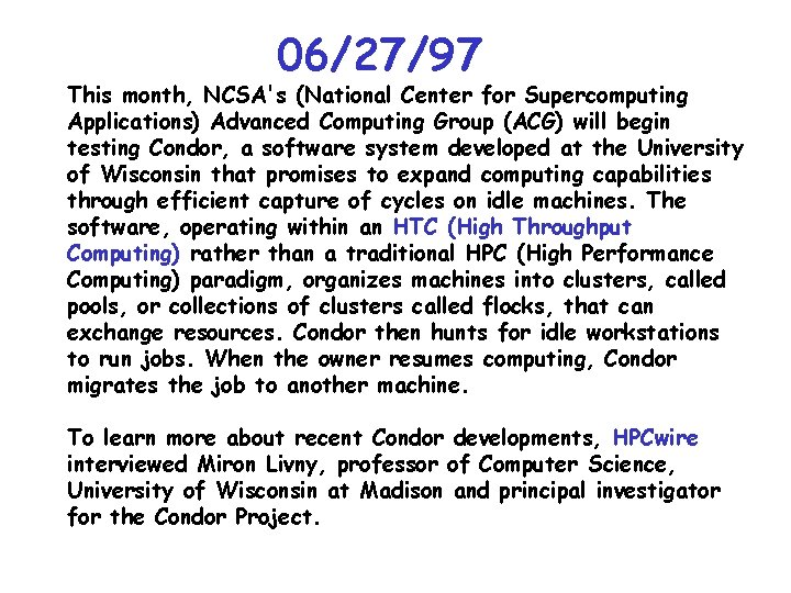 06/27/97 This month, NCSA's (National Center for Supercomputing Applications) Advanced Computing Group (ACG) will