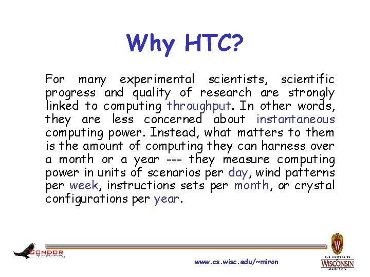 Why HTC? For many experimental scientists, scientific progress and quality of research are strongly