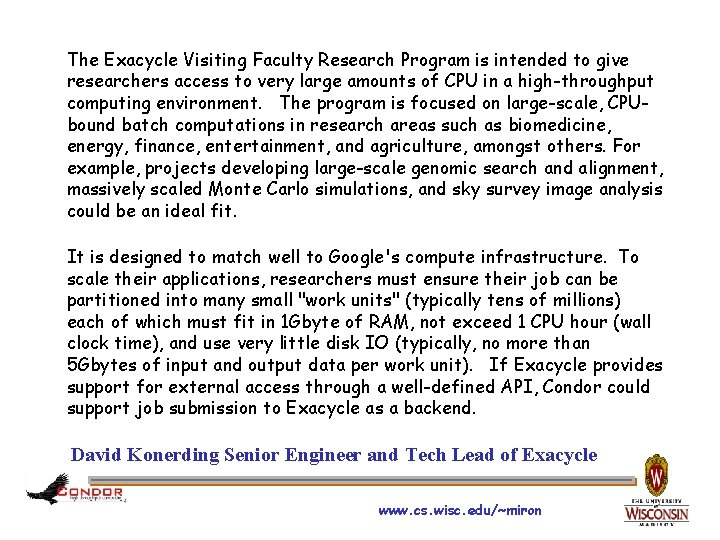 The Exacycle Visiting Faculty Research Program is intended to give researchers access to very