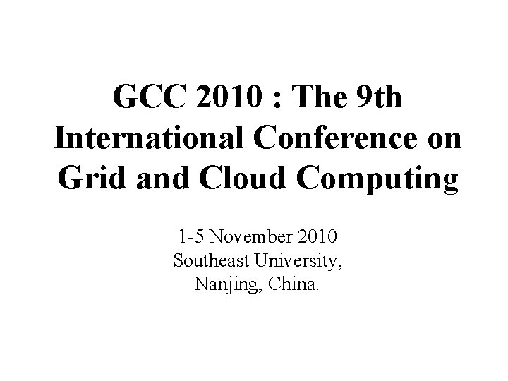 What did we learns from GCCthat 2010 we : The Grids can 9 th