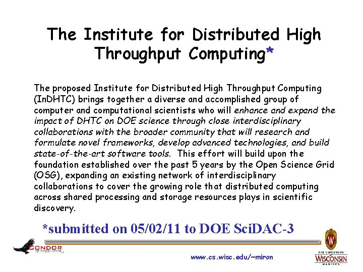 The Institute for Distributed High Throughput Computing* The proposed Institute for Distributed High Throughput