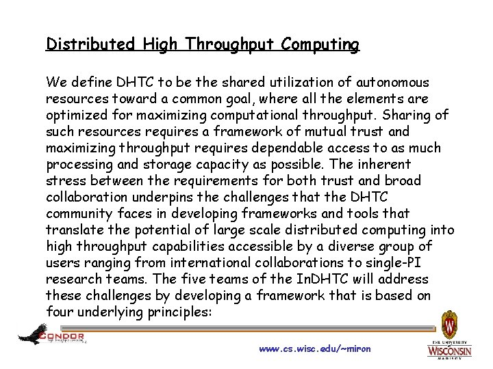 Distributed High Throughput Computing We define DHTC to be the shared utilization of autonomous