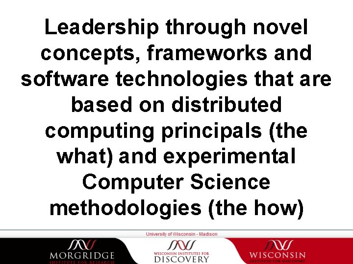 Leadership through novel concepts, frameworks and software technologies that are based on distributed computing