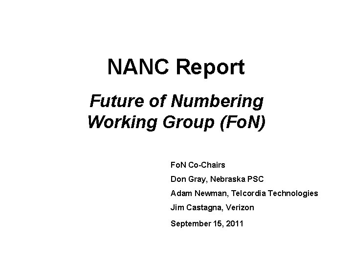 NANC Report Future of Numbering Working Group (Fo. N) Fo. N Co-Chairs Don Gray,