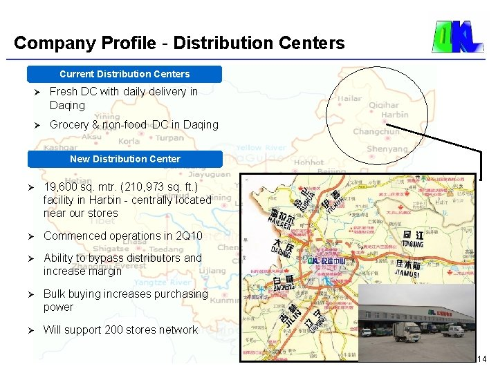 Company Profile - Distribution Centers Current Distribution Centers Ø Fresh DC with daily delivery