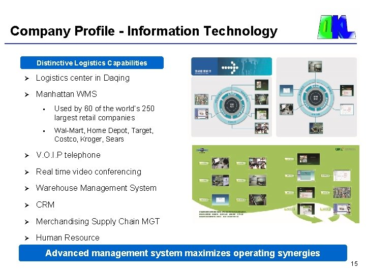 Company Profile - Information Technology Distinctive Logistics Capabilities Ø Logistics center in Daqing Ø