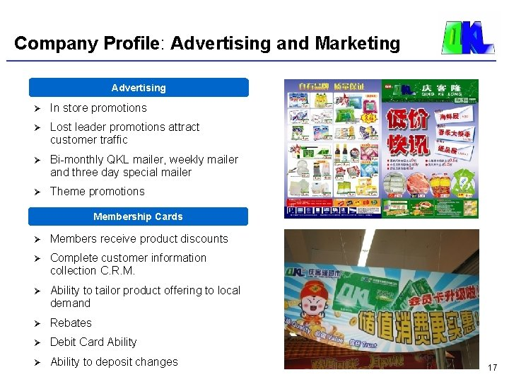 Company Profile: Advertising and Marketing Advertising Ø In store promotions Ø Lost leader promotions