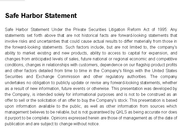 Safe Harbor Statement Under the Private Securities Litigation Reform Act of 1995: Any statements
