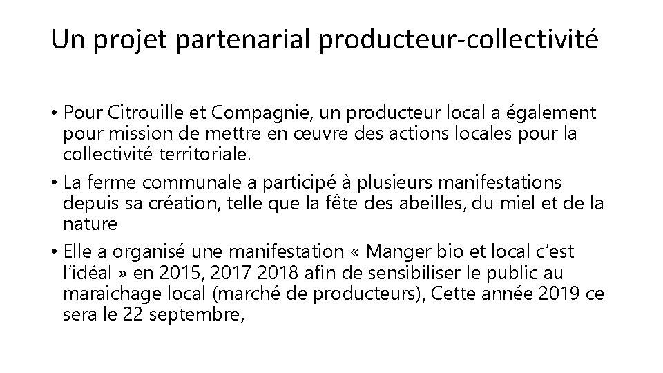 Un projet partenarial producteur-collectivité • Pour Citrouille et Compagnie, un producteur local a également