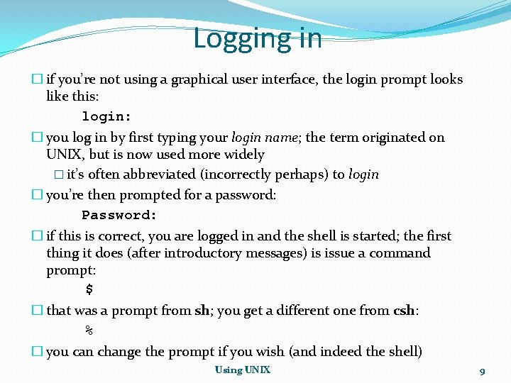 Logging in � if you're not using a graphical user interface, the login prompt