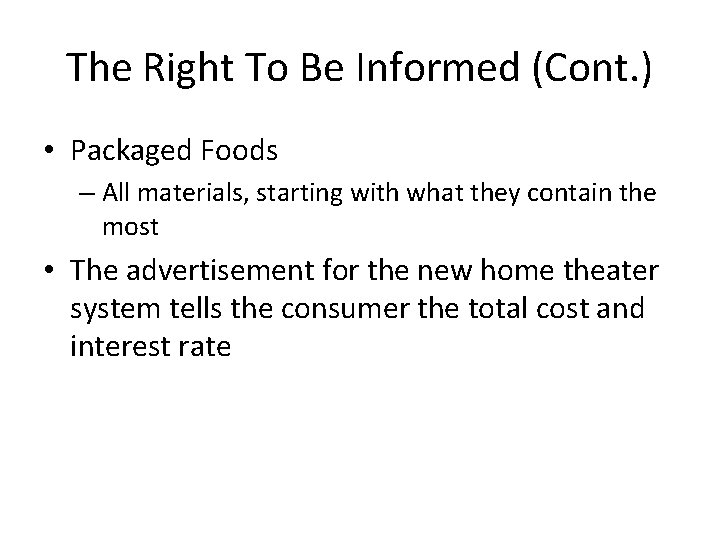 The Right To Be Informed (Cont. ) • Packaged Foods – All materials, starting