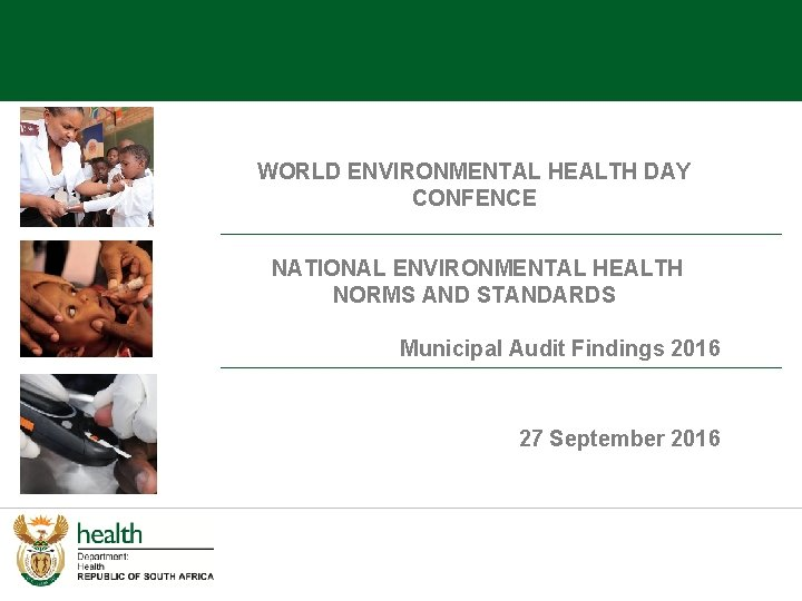 WORLD ENVIRONMENTAL HEALTH DAY CONFENCE NATIONAL ENVIRONMENTAL HEALTH NORMS AND STANDARDS Municipal Audit Findings