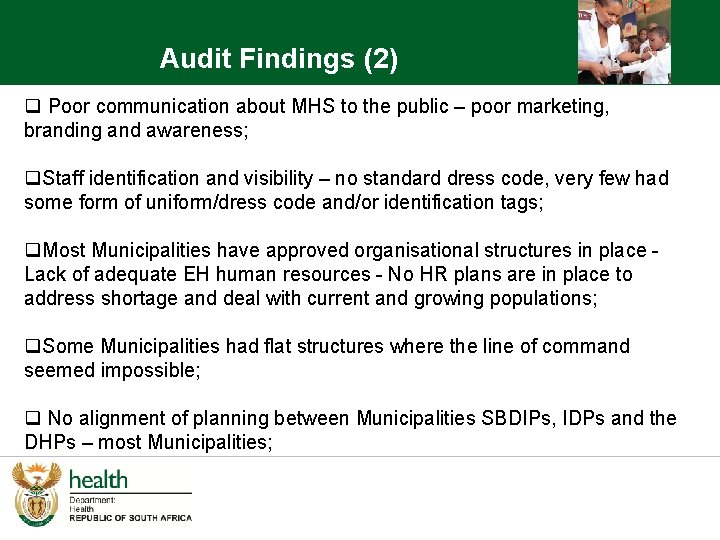 Audit Findings (2) q Poor communication about MHS to the public – poor marketing,