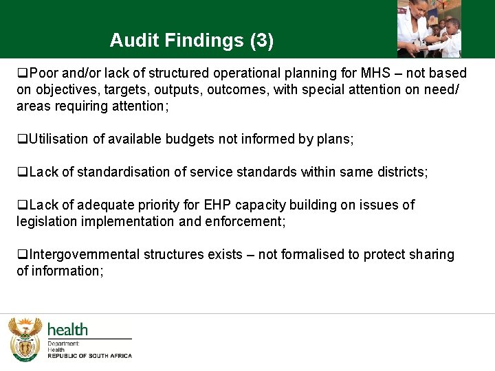 Audit Findings (3) q. Poor and/or lack of structured operational planning for MHS –