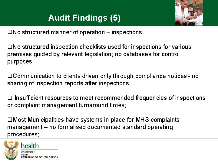 Audit Findings (5) q. No structured manner of operation – inspections; q. No structured