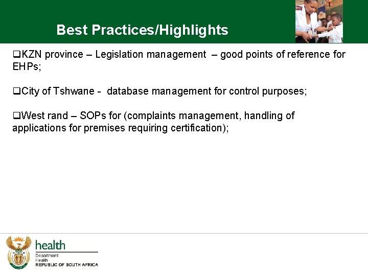 Best Practices/Highlights q. KZN province – Legislation management – good points of reference for