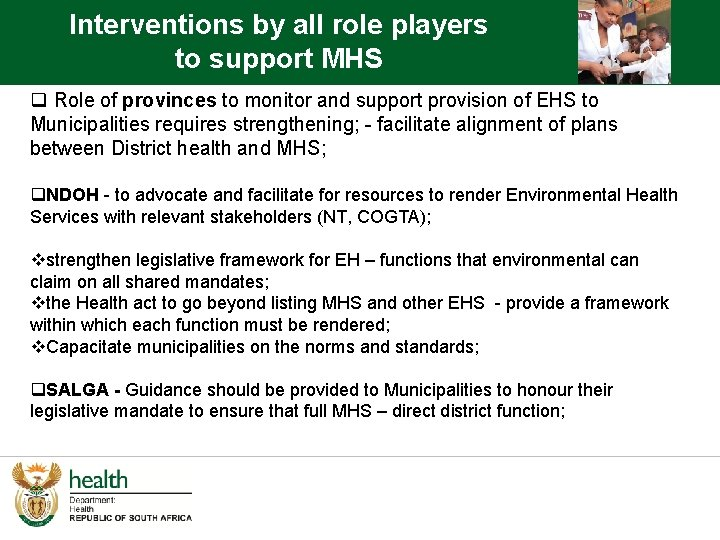 Interventions by all role players to support MHS q Role of provinces to monitor