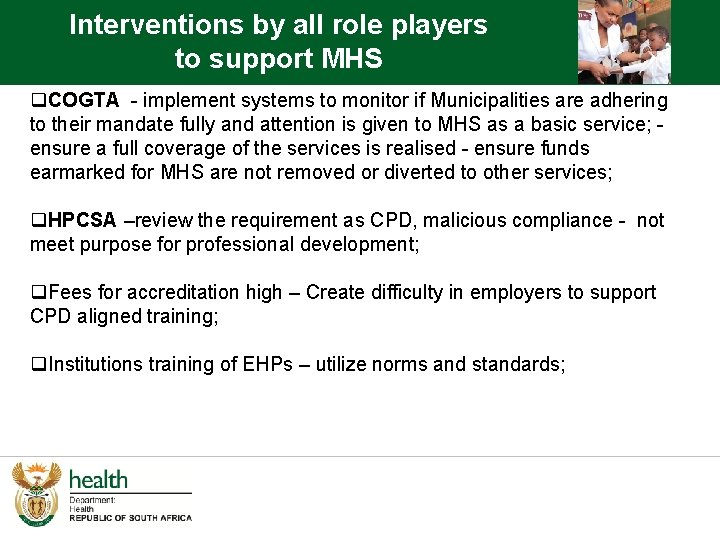 Interventions by all role players to support MHS q. COGTA - implement systems to