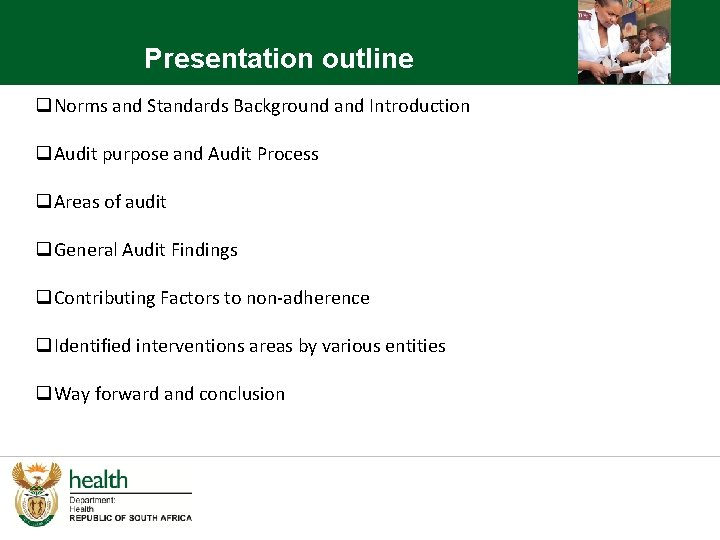 Presentation outline q. Norms and Standards Background and Introduction q. Audit purpose and Audit