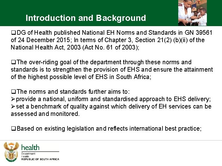 Introduction and Background q. DG of Health published National EH Norms and Standards in