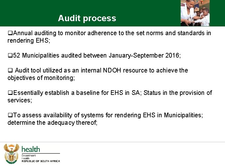 Audit process q. Annual auditing to monitor adherence to the set norms and standards