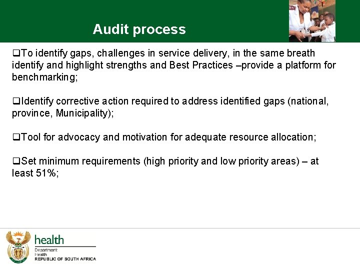 Audit process q. To identify gaps, challenges in service delivery, in the same breath